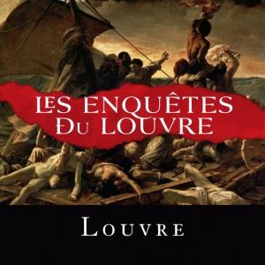 Les Enquêtes du Louvre, épisode 1 : Le Radeau de la Méduse