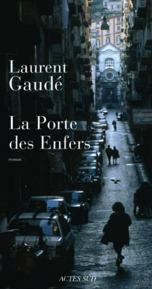 La Porte des enfers, de Laurent Gaudé