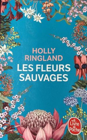 Les fleurs sauvages, de Holly Ringland